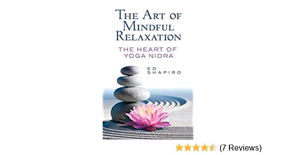 The Art of Mindful Relaxation: The Heart of Yoga Nidra