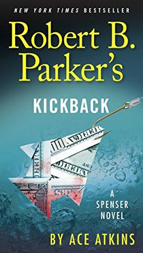 Robert B. Parker's Kickback (Spenser Book 44) ()