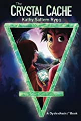 The Crystal Cache (DyslexiAssist enabled) (Volume 1) Paperback