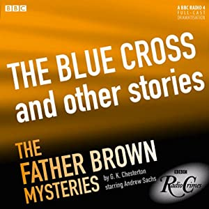 Father Brown: The Blue Cross and Other Stories (BBC Radio Crimes) Radio/TV Program