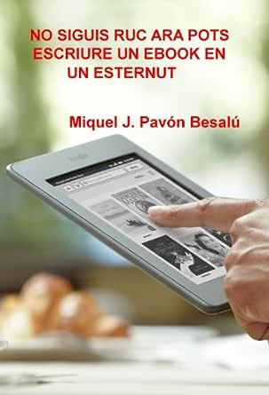 No siguis ruc ara pots escriure un ebook en un esternut (Catalan ...