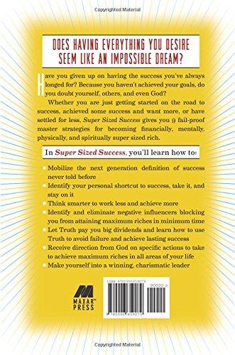 Super Sized Success: 9 Steps to Maximum Riches in Minimum Time ...