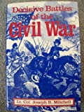 Decisive Battles of the Civil War, Joseph B. Mitchell, 0880294108