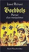 Goebbels. Portrait d'un manipulateur par Richard