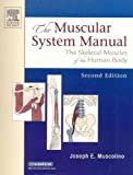 The Muscular System Manual - Text, Flashcards and Coloring Book Package, Muscolino, Joseph E., 032303473X