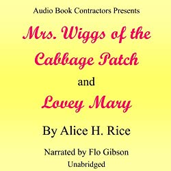 'Mrs. Wiggs of the Cabbage Patch' and 'Lovey Mary'