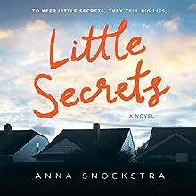 Little Secrets | Livre audio Auteur(s) : Anna Snoekstra Narrateur(s) : Saskia Maarleveld