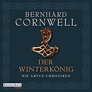 Der Winterkönig (Die Artus-Chroniken 1) Audiobook