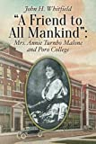 """""""A Friend to All Mankind"""":Mrs. Annie Turnbo Malone and Poro College"""