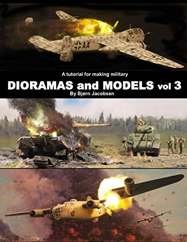 A tutorial for making military DIORAMAS and MODELS vol 3