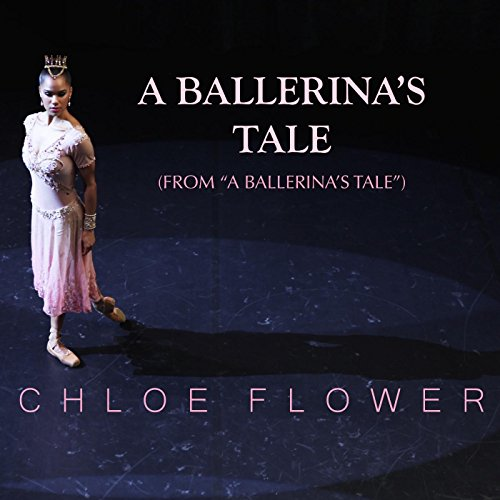 A Ballerina's Tale (From