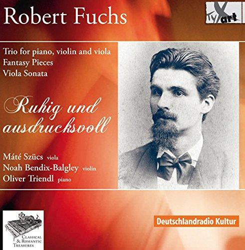 Fuchs: Trio for Piano, Violin and viola / Fantasy Pieces / Viola Sonata