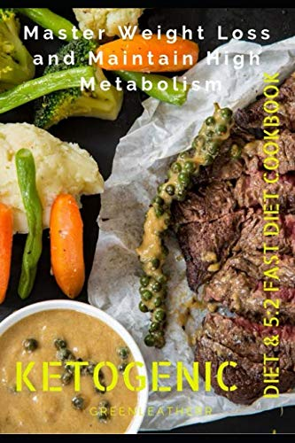 Master Weight Loss and Maintain High Metabolism: Ketogenic Diet & 5:2 Fast Diet ()