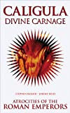 Caligula: Divine Carnage, Stephen Barber and Jeremy Reed, 0971457816