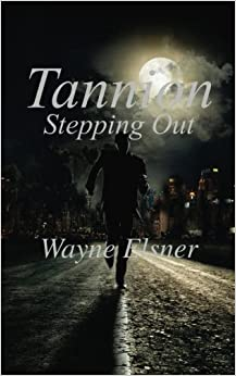 Tannion Stepping Out: Book Two in the Tannion Series: Volume 2