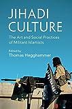 """Jihadi Culture The Art and Social Practices of Militant Islamists"" av Thomas Hegghammer"