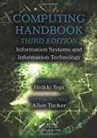 Computing Handbook, 3rd Edition: Information Systems and Information Technology Front Cover