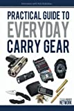 img - for Practical Guide To Everyday Carry Gear: Increase your productivity, safety, and overall quality of life by optimizing your EDC gear! (Volume 1) book / textbook / text book