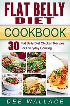 Flat Belly Diet Cookbook: 30 Flat Belly Diet Chicken
