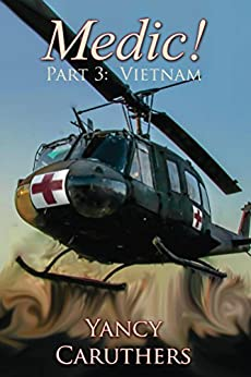 Medic!: Part 3: Vietnam by [Caruthers, Yancy]