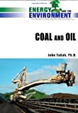 img - for Coal and Oil (Energy and the Environment) book / textbook / text book