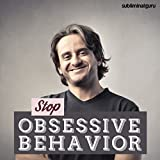 Stop Obsessive Behaviour: Control Your Impulses with Subliminal Messages