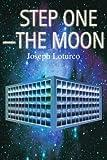 Step One--the Moon, Joseph Loturco, 0595313639