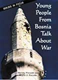 Young People from Bosnia Talk About War (Issues in Focus)