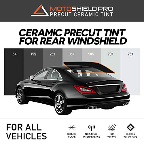 MotoShield Pro Precut Ceramic Tint Film [Blocks Up to 99% of UV/IRR Rays] Window Tint for All Vehicles - Rear Windshield Only, Any Tint Shade