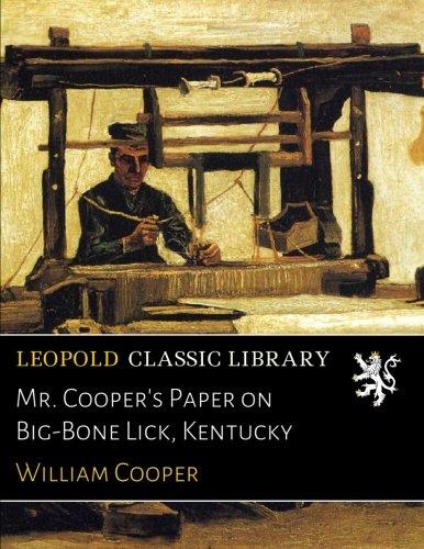 Mr. Cooper's Paper on Big-Bone Lick, Kentucky