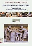 img - for Frammenti da ricomporre: Futuro artigiano e sfide per una nuova mutualit  (Italian Edition) book / textbook / text book