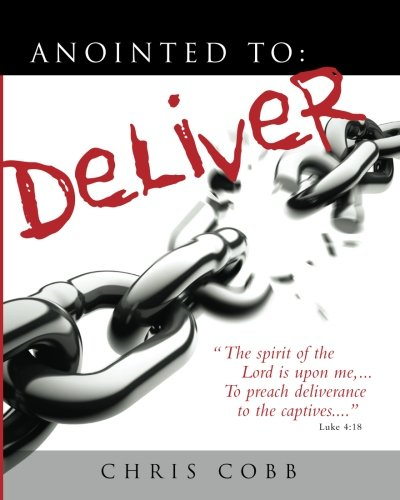 """Download Anointed to Deliver: """"Setting the Captives Free!"""" ebook"""