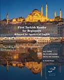 First Turkish Reader for Beginners: Bilingual for Speakers of English (Graded Turkish Readers)