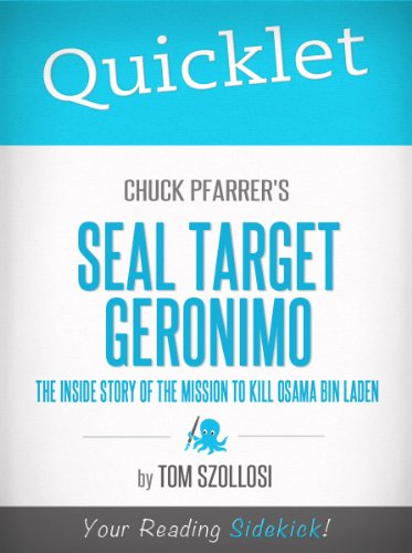 Quicklet on Chuck Pfarrer's SEAL Target Geronimo: The Inside Story of The Mission to Kill Osama Bin Laden