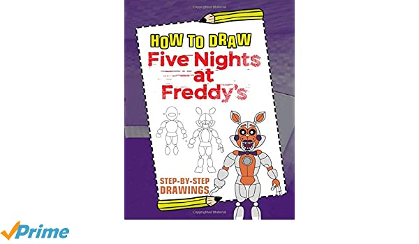 How To Draw Five Nights at Freddy's: Easy Step-by-Step FnaF