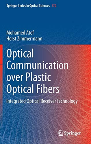 Optical Communication over Plastic Optical Fibers: Integrated Optical Receiver Technology (Springer Series in Optical Sciences)