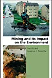 Mining and Its Impact on the Environment, Donnelly, Laurance J. and Bell, F. G., 0415286441