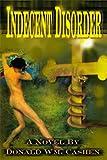 Indecent Disorder, Donald William Cashen, 0595154883