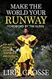 Make the World Your Runway: Top Model Secrets for Everyday Confidence and Success
