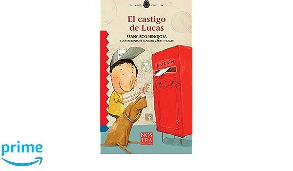 El castigo de Lucas (Spanish Edition): Francisco Hinojosa, Ignacio Zárate Huizar: 9786078237395: Amazon.com: Books