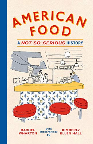American Food: A Not-So-Serious History by Rachel Wharton