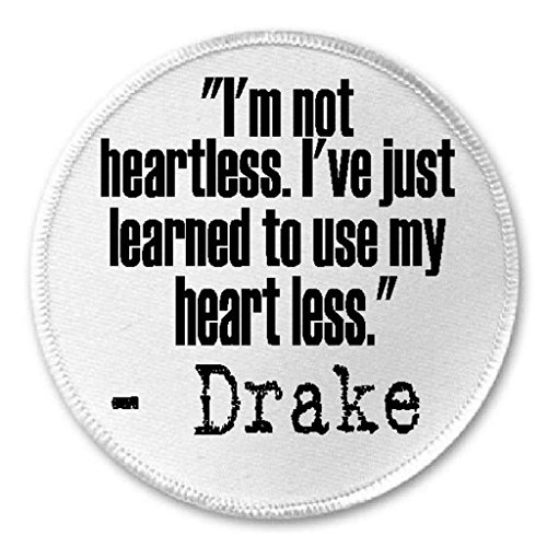 I'm Not Heartless Just Use Heart Less Drake Quote - 3