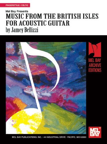 Music from the British Isles for Acoustic Guitar (Mel Bay Archive Editions)