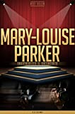 Mary-Louise Parker Unauthorized & Uncensored (All Ages Deluxe Edition with Videos)