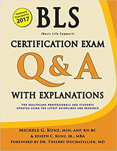 BLS Certification Exam Q A With Explanations Michele G Kunz