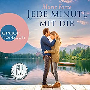 Jede Minute mit dir (Lost in Love - Die Green-Mountain-Serie 7) Hörbuch