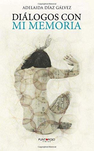 Diálogos con mi memoria (Spanish Edition) pdf