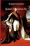 Kaiser Napoleon Iii, Rudolph Gottschall, 3863824377