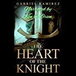The Heart of the Knight | Gabriel Ramirez