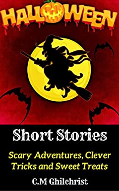Halloween Short Stories: Scary Adventures, Clever Tricks and Sweet Treats